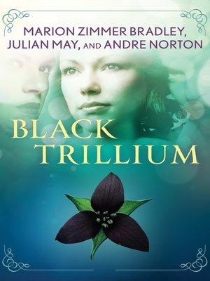 cover image of Black Trillium