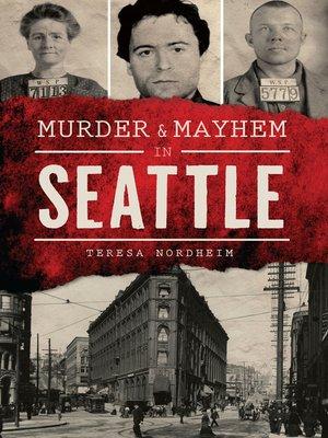 cover image of Murder & Mayhem in Seattle