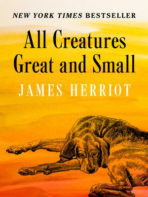 All Creatures Great And Small By James Herriot Overdrive Ebooks Audiobooks And Videos For Libraries And Schools