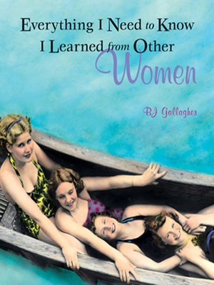 cover image of Everything I Need to Know I Learned from Other Women