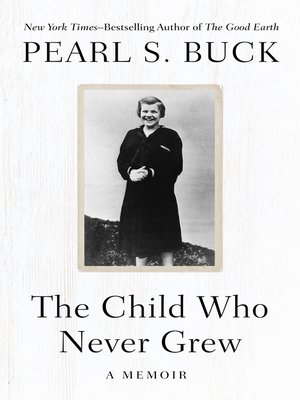 cover image of The Child Who Never Grew