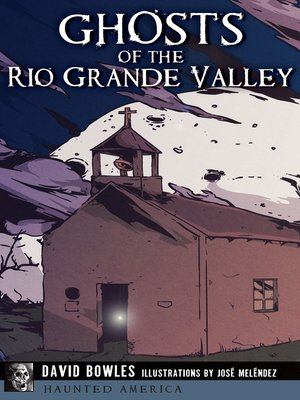 cover image of Ghosts of the Rio Grande Valley