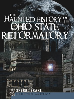 cover image of The Haunted History of the Ohio State Reformatory