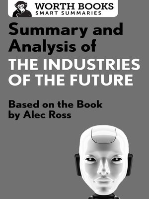 cover image of Summary and Analysis of the Industries of the Future
