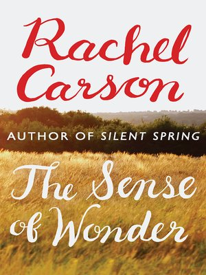 an analysis of rachel carson nick kelshs esay the sense of wonder An inspiring meditation by one of the best nature writers of the twentieth century, richly illustrated by lush, color photography rachel carson shares her prescription for developing a lifelong respect for nature in this deeply personal essay, lavishly expanded and paced by nick kelsh's vibrant photography in this posthumously published edition.