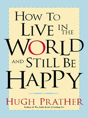 cover image of How to Live in the World and Still Be Happy
