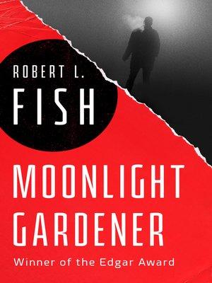 cover image of Moonlight Gardener