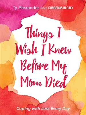 cover image of Things I Wish I Knew Before My Mom Died