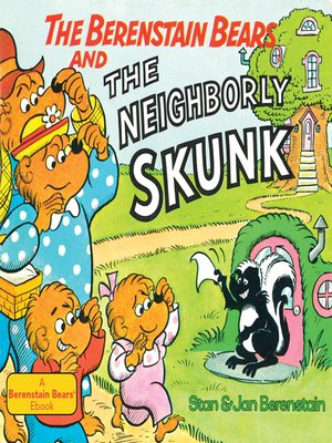 cover image of The Berenstain Bears and the Neighborly Skunk
