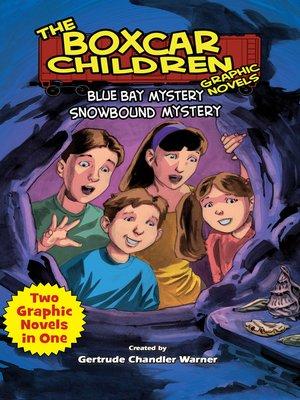 The boxcar children graphic novelsseries overdrive rakuten blue bay mystery snowbound the boxcar children fandeluxe Document