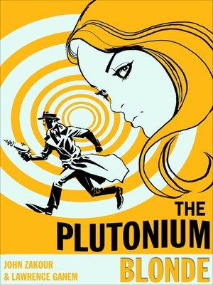 cover image of The Plutonium Blonde
