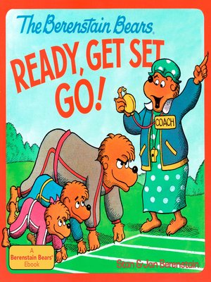 cover image of The Berenstain Bears Ready, Get Set, Go!