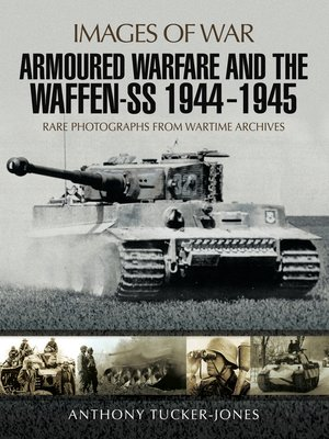 cover image of Armoured Warfare and the Waffen-SS, 1944–1945