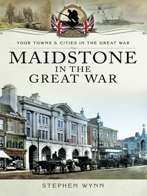 cover image of Maidstone in the Great War