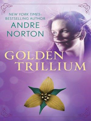 cover image of Golden Trillium