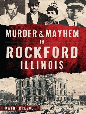 cover image of Murder & Mayhem in Rockford, Illinois