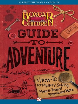 Cover Image Of The Boxcar Children Guide To Adventure