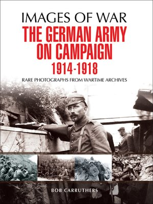 cover image of The German Army on Campaign, 1914–1918