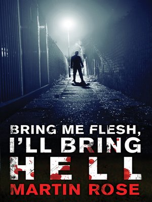 cover image of Bring Me Flesh, I'll Bring Hell