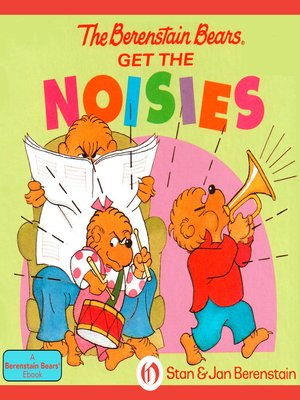 cover image of Berenstain Bears Get the Noisies