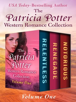 cover image of The Patricia Potter Western Romance Collection Volume One