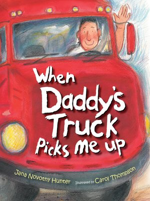 cover image of When Daddy's Truck Picks Me Up