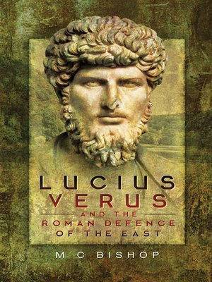 cover image of Lucius Verus and the Roman Defence of the East