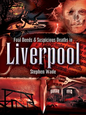 cover image of Foul Deeds & Suspicious Deaths in Liverpool