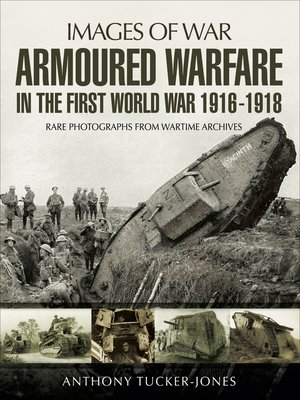 cover image of Armoured Warfare in the First World War 1916-18
