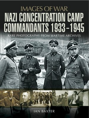 cover image of Nazi Concentration Camp Commandants, 1933–1945