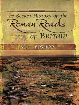 cover image of The Secret History of the Roman Roads of Britain