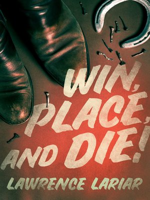 cover image of Win, Place, and Die!