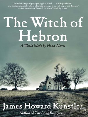 The Witch of Hebron by James Howard Kunstler · OverDrive