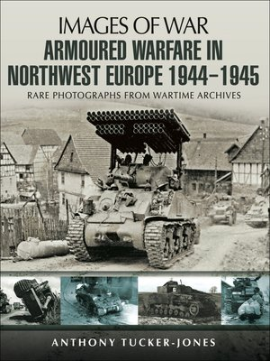 cover image of Armoured Warfare in Northwest Europe, 1944–1945
