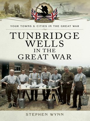 cover image of Tunbridge Wells in the Great War