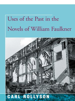 cover image of Uses of the Past in the Novels of William Faulkner