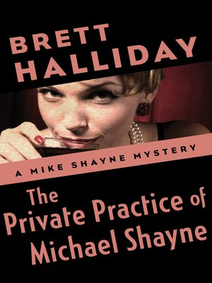 cover image of The Private Practice of Michael Shayne