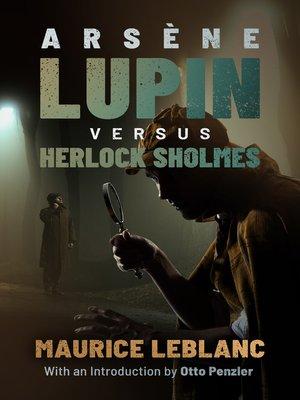 cover image of Arsène Lupin versus Herlock Sholmes