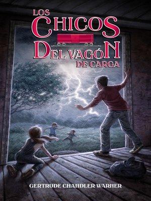 cover image of Los chicos del vagón de carga