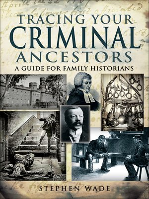 cover image of Tracing Your Criminal Ancestors