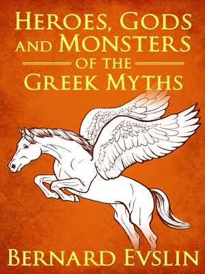 cover image of Heroes, Gods and Monsters of the Greek Myths
