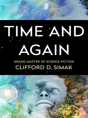 Clifford d simak overdrive rakuten overdrive ebooks cover image of time and again fandeluxe Gallery