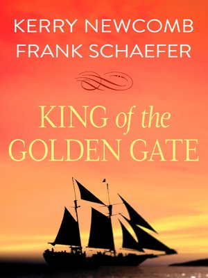 Kerry newcomb overdrive rakuten overdrive ebooks audiobooks king of the golden gate fandeluxe Document