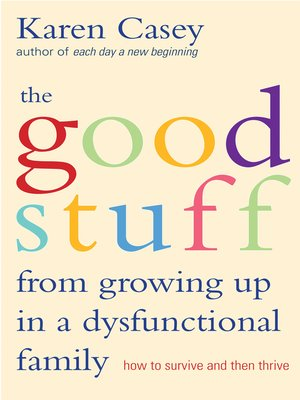 cover image of The Good Stuff from Growing Up in a Dysfunctional Family