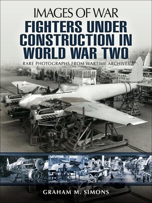 cover image of Fighters Under Construction in World War Two