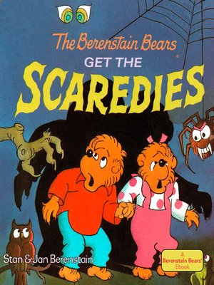 cover image of The Berenstain Bears Get the Scaredies