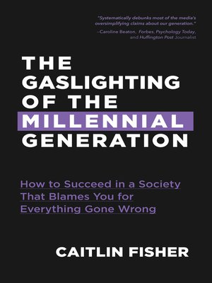 cover image of The Gaslighting of the Millennial Generation