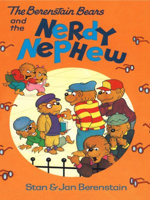cover image of The Berenstain Bears and the Nerdy Nephew