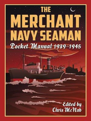 cover image of The Merchant Navy Seaman Pocket Manual 1939–1945