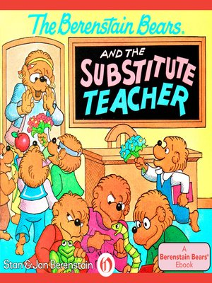 cover image of Berenstain Bears and the Substitute Teacher